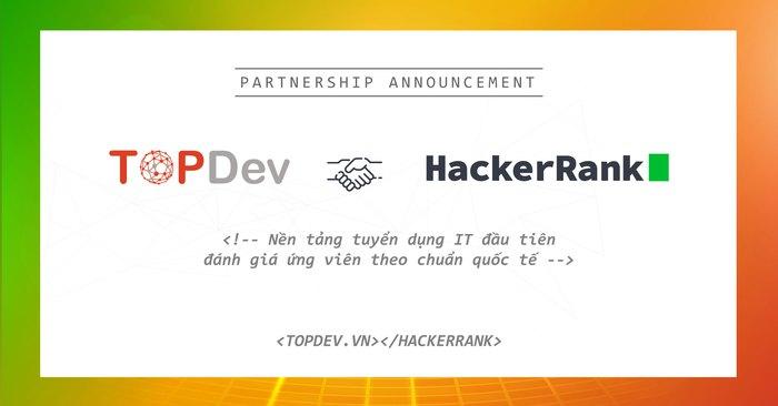 TopDev & HackerRank, bộ đôi hợp nhất nhân sức mạnh kênh tuyển dụng IT - Ảnh 3.