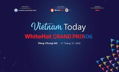 Sắp diễn ra vòng chung kết WhiteHat Grand Prix 06