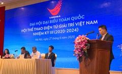 Đại hội thành công, thể thao điện tử Việt Nam nâng tầm vị thế