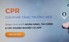 CPR - Giải pháp tăng trưởng số trên ứng dụng di động