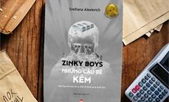 """""""Zinky boys những cậu bé kẽm"""": bộc bạch của những người trở về từ chiến tranh"""