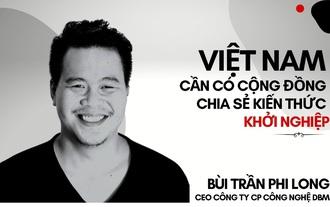 Việt Nam cần có cộng đồng chia sẻ kiến thức khởi nghiệp